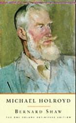 Bernard Shaw: 1 Volume The One-Volume Definitive Edition: A Biography