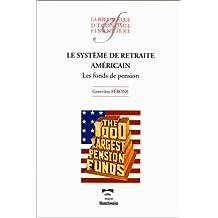 Le système de retraite américain. Les fonds de pension
