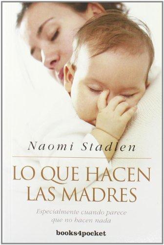 Lo que hacen las madres (Books4pocket crec. y salud) thumbnail