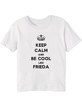 Keep Calm And Be Cool Like Frieda Bambini Unisex Ragazzi Ragazze T-Shirt Maglietta Bianco Maniche Corte Tutti...