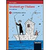 Strumenti per l'italiano. Vol. A: Il sistema della lingua. Con espansione online. Per le Scuole superiori. Con CD-ROM