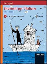 Strumenti per l'italiano. Vol. A: Il sistema della lingua. Per le Scuole superiori. Con CD-ROM. Con espansione online
