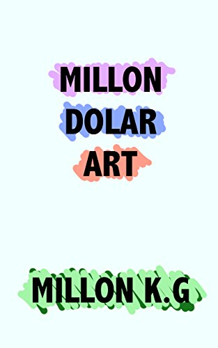 MILLON DOLARS ART (English Edition) por MILLON MILLON