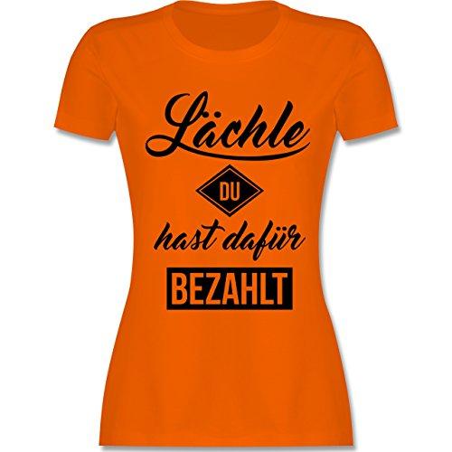Laufsport - Lächle du hast dafür bezahlt - tailliertes Premium T-Shirt mit Rundhalsausschnitt für Damen Orange