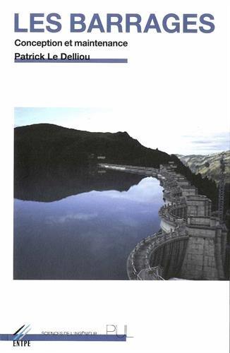 Les barrages : Conception et maintenance