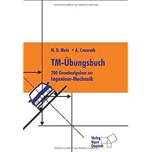 TM-Übungsbuch (Technische Mechanik): 200 Grundaufgaben zur Ingenieur-Mechanik