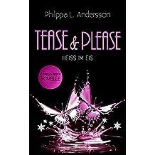 Tease & Please - HEISS IM EIS (Tease & Please-Reihe 4)