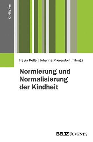 Normierung und Normalisierung der Kindheit (Kindheiten)
