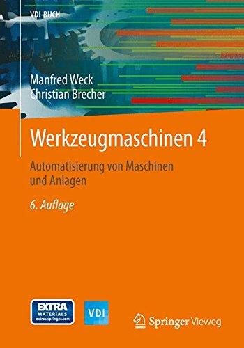 Werkzeugmaschinen 4: Automatisierung von Maschinen und Anlagen (VDI-Buch)