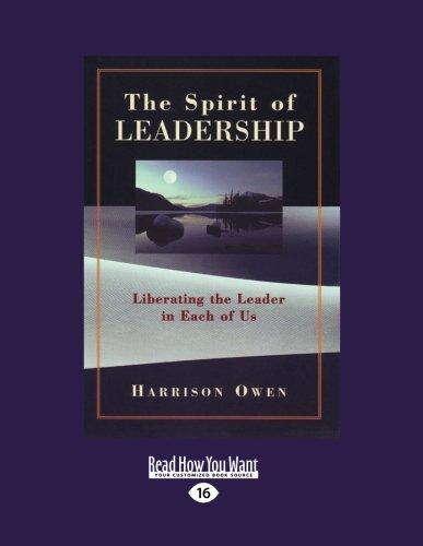 The Spirit of Leadership: Liberating the Leader in Each of Us (Large Print 16pt) por Harrison Owen
