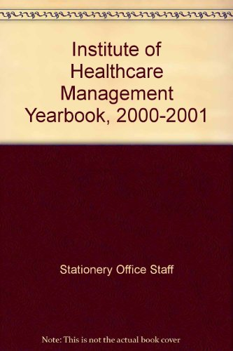 Institute of Healthcare Management Yearbook, 2000-2001