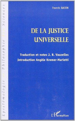 Essai d'un traité sur La justice universelle ou les sources du droit : Suivi de quelques écrits