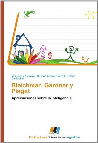 Bleichmar, Gardner y Piaget: Apreciaciones sobre la inteligencia