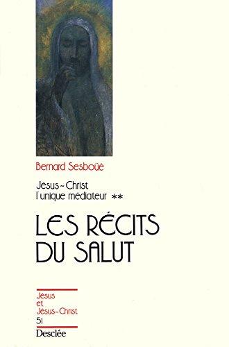 Jésus Christ, l'unique médiateur : Les récits du salut (Tome 2) par Bernard Sesboüé