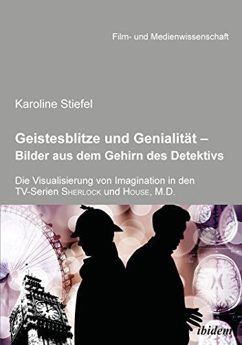 Geistesblitze und Genialität - Bilder aus dem Gehirn des Detektivs (Film- und Medienwissenschaft 25)