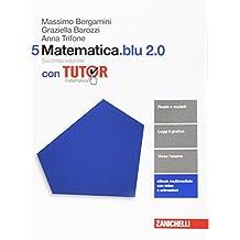 Matematica.blu 2.0. Tutor. Per le Scuole superiori. Con aggiornamento online: 5