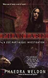 (PHANTASM: A ZOE MARTINIQUE INVESTIGATION ) BY Weldon, Phaedra (Author) mass_market Published on (05 , 2010)