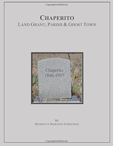 chaperito-land-grant-parish-ghost-town