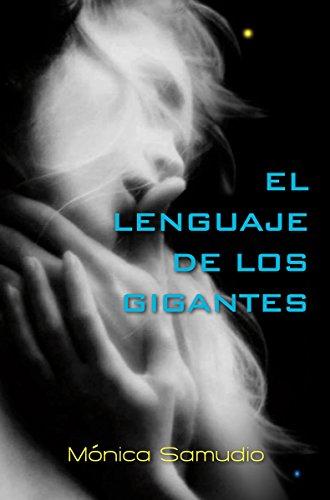 El lenguaje de los gigantes por Mónica Samudio