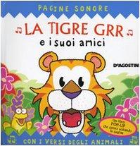 La tigre Grr e i suoi amici. Libro pop-up. Ediz. illustrata
