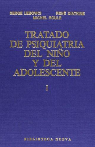 Tratado De Psiquiatría Del Niño Y Del Adolescente - Tomo I