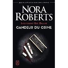 Lieutenant Eve Dallas (Tome 24) - Candeur du crime (Nora Roberts t. 8685)