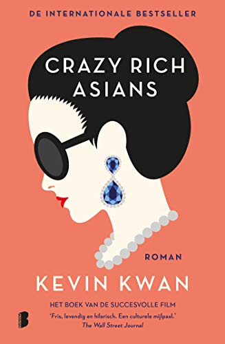 Crazy Rich Asians: Familie is nog gekker dan liefde (Dutch Edition)