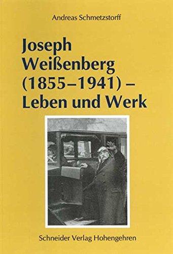 Joseph Weißenberg (1855-1941). Leben und Werk