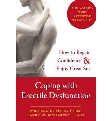 [(Coping with Erectile Dysfunction: How to Regain Confidence and Enjoy Great Sex)] [Author: Michael E. Metz] published on (November, 2004)