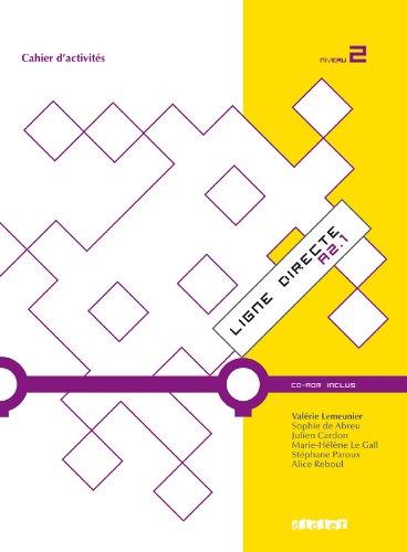 Ligne Directe: Cahier D'Exercices 2 por Sophie Abreu (De), Julien Cardon, Marie Helene Le Gall, Stephane Paroux, Alice Reboul