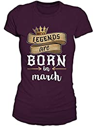 Legends Are Born In March Geburtstag Geschenk T-Shirt Damen