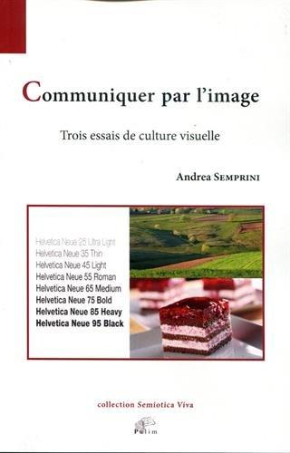 Communiquer par l'image : Trois essais de culture visuelle