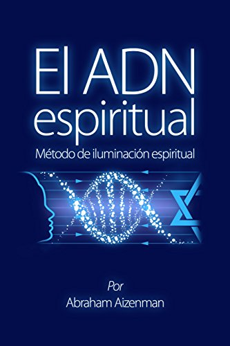 El ADN espiritual: Método de iluminación espiritual eBook ...