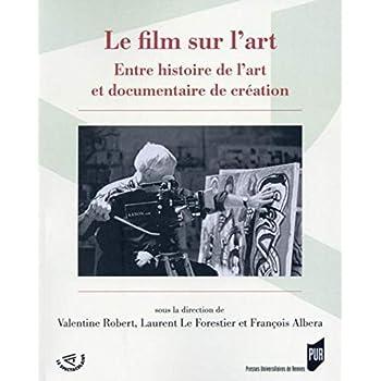 Le film sur l'art : Entre histoire de l'art et documentaire de création