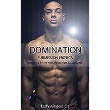 Domination: Submissive Erotica - Romance Anthology of Masochism & Spanking (English Edition)