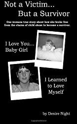 Not a Victim... But a Survivor: A heartbreaking true story of child abuse.