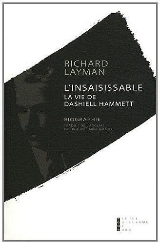 L'insaisissable : La vie de Dashiell Hammett par Richard Layman