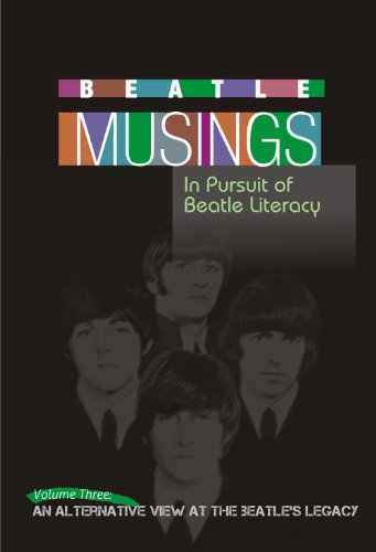 Why The Beatles Are Relevant (Beatle Musings: An Anthology of Beatle Scholarship Book 2)