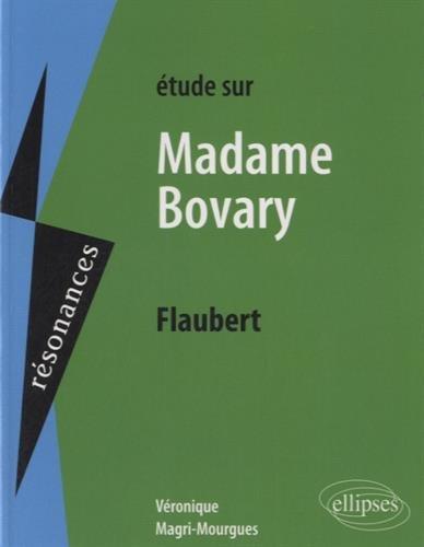 Étude Sur Madame Bovary Flaubert par Véronique Margri-Mourgues