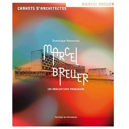 Marcel Breuer, les réalisations françaises