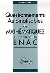 Corrigés des sujets de mathématiques posés sous forme de questionnements automatisables aux concours EPL et ICNA de l'ENAC entre 2004 et 2006