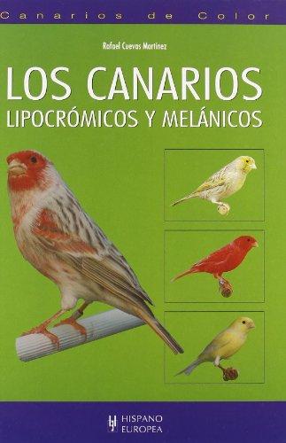 Los canarios lipocrómicos y melánicos (Canarios de color)