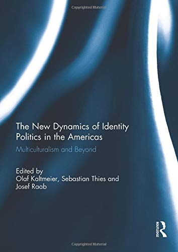 The New Dynamics of Identity Politics in the Americas