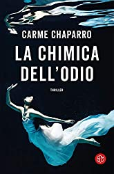 La chimica dell'odio (Italian Edition)