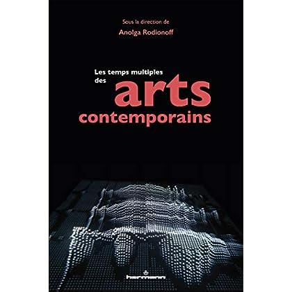 Les temps multiples des arts contemporains
