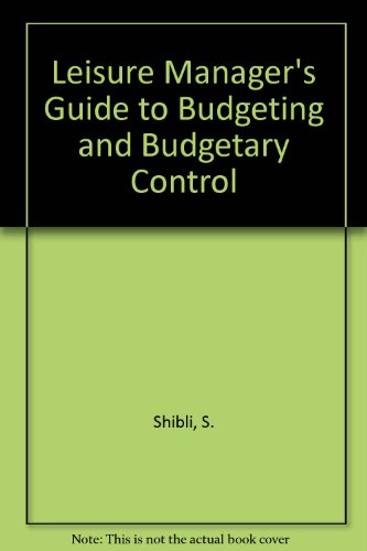 Leisure Manager's Guide to Budgeting: and Budgetary Control por Simon Shibli
