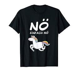 NÖ Einhorn | Lustiger Cooler Spruch | Für Mädchen & Teenager T-Shirt