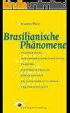 Brasilianische Phänomene: Fußball und Samba, Kaffee und Zucker, Religion und Telenovela - und was in Brasilien wirklich dahintersteckt