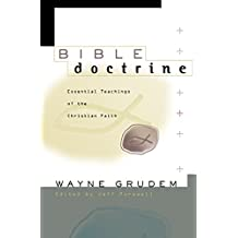 Bible Doctrine: Essential Teachings of the Christian Faith