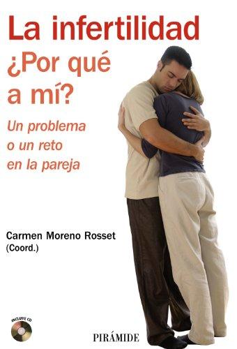 La infertilidad. ¿Por qué a mí?: Un problema o un reto en la pareja (Manuales Prácticos)